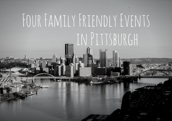 Four Family Friendly Events in Pittsburgh