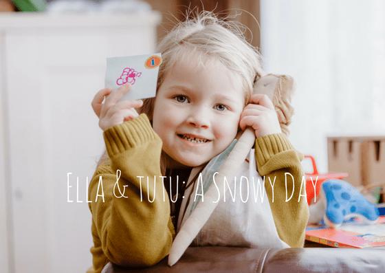 Ella & Tutu – A Snowy Day
