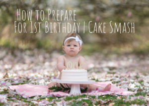 How to Prepare for a 1st Birthday and Cake Smash Session