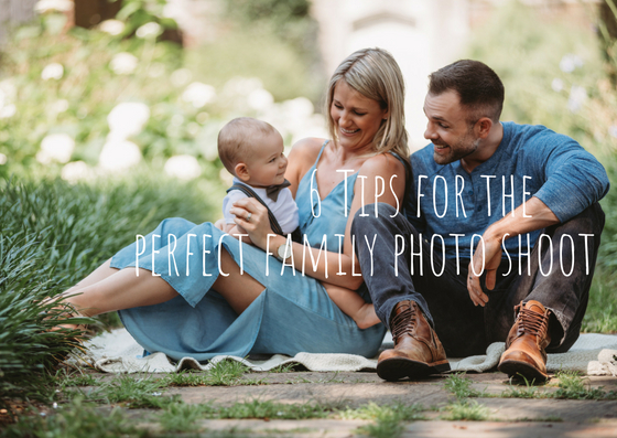 6 Tips for the Perfect Family Photo Shoot