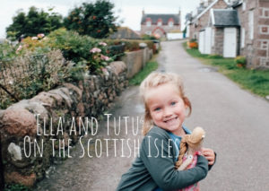 Read more about the article Ella and Tutu on the Scottish Isles