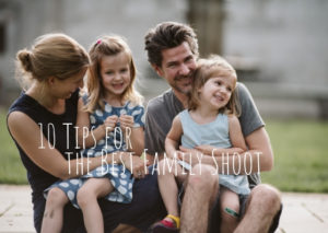 10 Tips for the Best Family Photo Shoot
