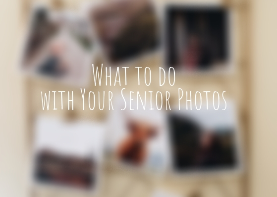 What to do with Your Senior Photos