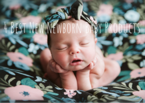 4 Best New Newborn Baby Products