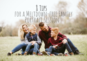 8 Tips for a Meltdown-free Family Portrait Session