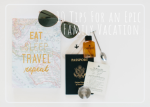 10 Travel Tips for an Epic Family Vacation – Pittsburgh Lifestyle Photographer