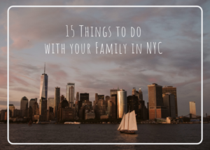 Read more about the article 15 Things to do with your Family in New York City