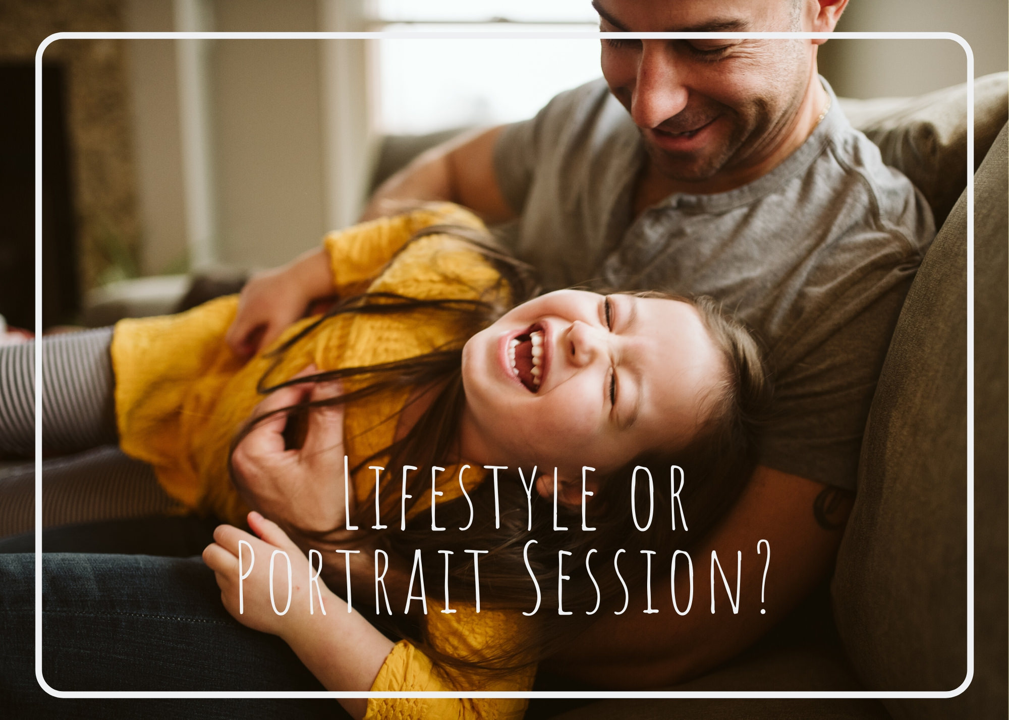 Differences between Lifestyle and Portrait Photography Sessions
