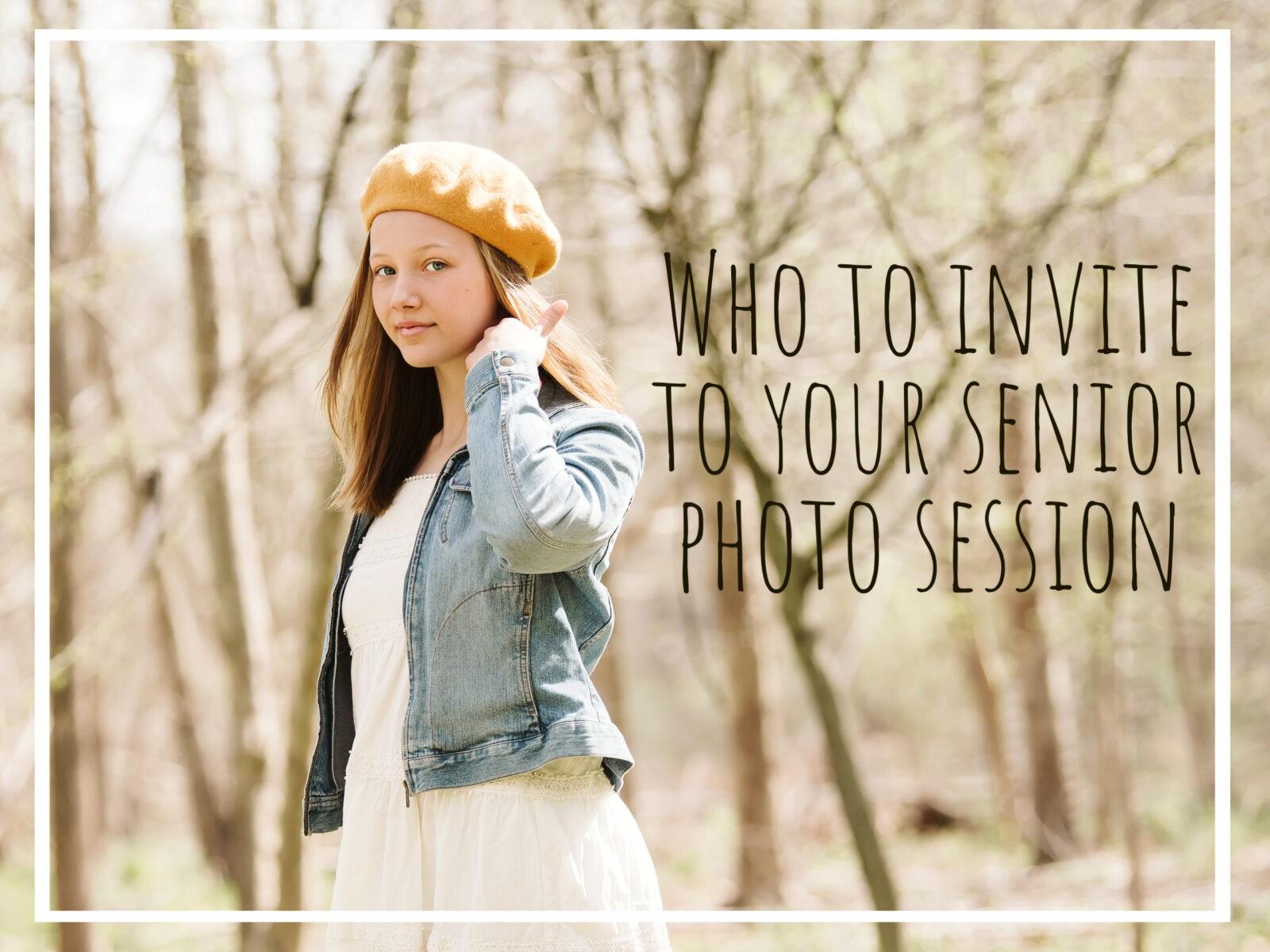 Who to Invite to Your Senior Photo Session